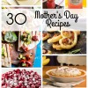 30 Mother's Day Recipes Roundup