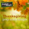 Thanksgiving Prep Made Simple
