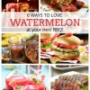 6 Ways To Love Watermelon At Your Next BBQ!