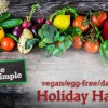 Vegan/Dairy-Free/Egg-Free Holiday Hacks