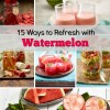 15 Ways to Refresh with Watermelon