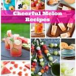 Cheerful Melon Recipes!