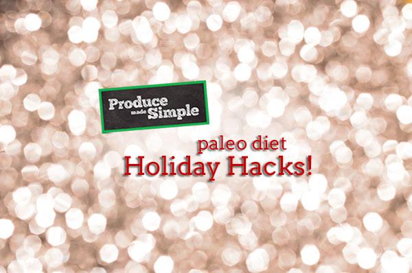 Paleo Diet Holiday Hacks