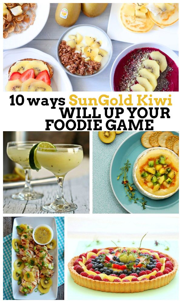 10 Ways SunGold Kiwis will Up your Foodie Game